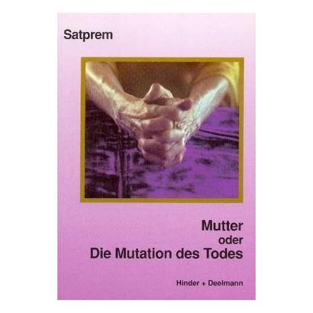 Mutter. Oder Die Mutation des Todes. Von Satprem (1994).