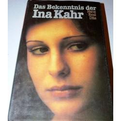 Das Bekenntnis der Ina Kahr. Von Hans Emil Dits (1990).