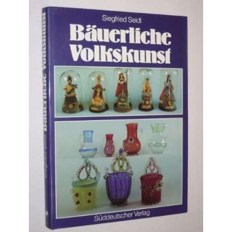 Bäuerliche Volkskunst zwischen Isar und Bayerischem Wald. Von Siegfried Seidl (1982).