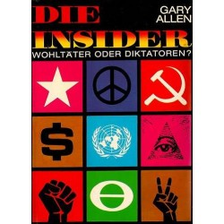 Die Insider. Wohltäter oder Diktatoren? Von Gary Allen (1971).