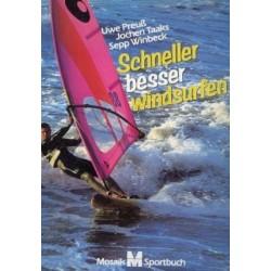 Schneller besser Windsurfen. Von Uwe Preuß (1984).