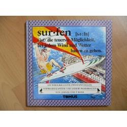 Surfen. Die teuerste Möglichkeit bei jedem Wetter baden zu gehen. Von Josef Ebner (1984).