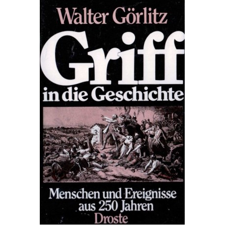 Griff in die Geschichte. Von Walter Görlitz (1979).