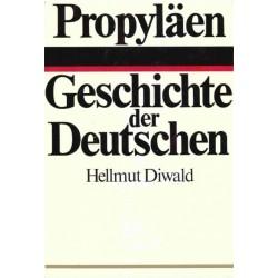 Geschichte der Deutschen. Von Hellmut Diwald (1978).