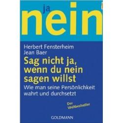Sag nicht ja, wenn du nein sagen willst. Von Herbert Fensterheim (2006).