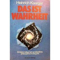 Das ist Wahrheit. Von Heinrich Kaerger (1992).
