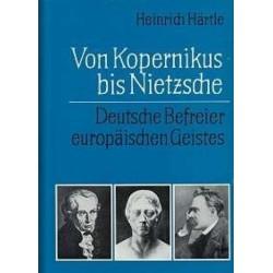 Von Kopernikus bis Nietzsche. Von Heinrich Härtle (1975).