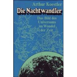 Die Nachtwandler. Von Arthur Koestler (1963).