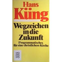Wegzeichen in die Zukunft. Von Hans Küng (1980).