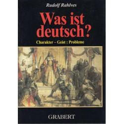 Was ist deutsch? Von Rudolf Rahlves (2000).
