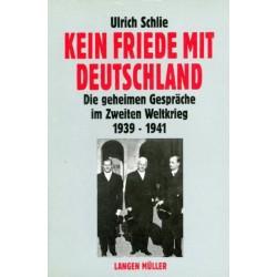 Kein Friede mit Deutschland. Von Ulrich Schlie (1994).