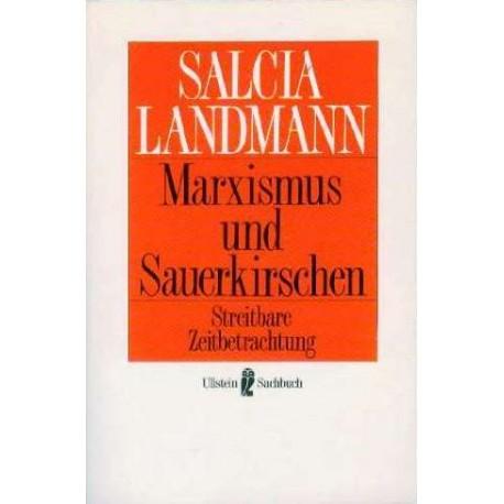 Marxismus und Sauerkirschen. Von Salcia Landmann (1990).