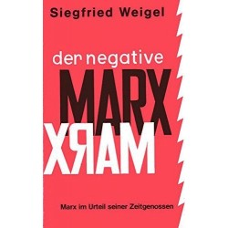 Der negative Marx. Von Siegfried Weigel (1976).