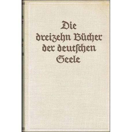 Die dreizehn Bücher der deutschen Seele. Von Wilhelm Schäfer (1934).