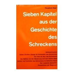 Sieben Kapitel aus der Geschichte des Schreckens. Von Friedrich Heer (1967).