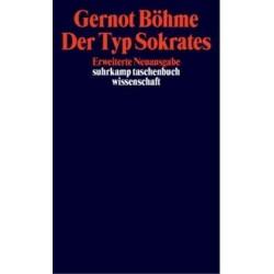 Der Typ Sokrates. Von Gernot Böhme (1992).