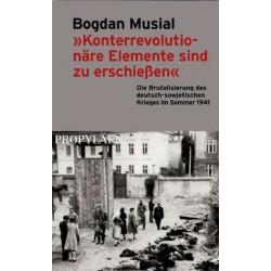 Konterrevolutionäre Elemente sind zu erschießen. Von Bogdan Musial (2000).