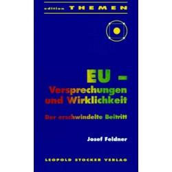 EU. Versprechungen und Wirklichkeit. Von Josef Feldner (1997).
