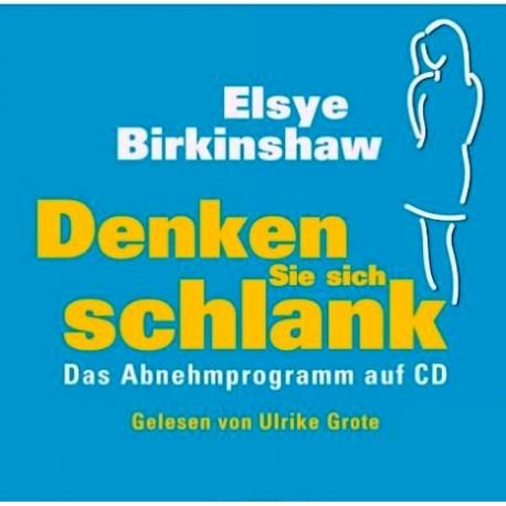 Denken Sie sich schlank. Hörbuch von Elsye Birkinshaw (1985).