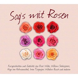 Sag's mit Rosen. Hörbuch von Petra Schmidt-Schaller (2012).