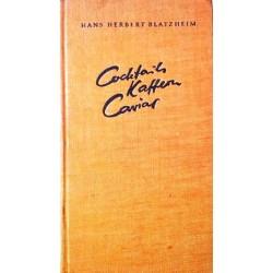 Cocktails, Kaffern, Caviar. Von Hans Herbert Blatzheim (1961).