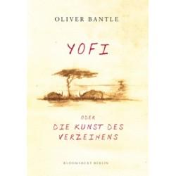 Yofi oder Die Kunst des Verzeihens. Von Oliver Bantle (2007).