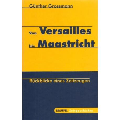 Von Versailles bis Maastricht. Von Günther Grossmann (1998).