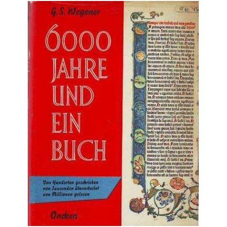 6000 Jahre und ein Buch. Von G. S. Wegener (1966).