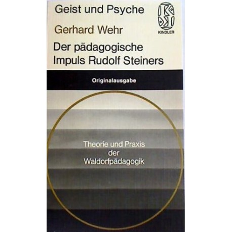 Der pädagogische Impuls Rudolf Steiners. Von Gerhard Wehr (1977).
