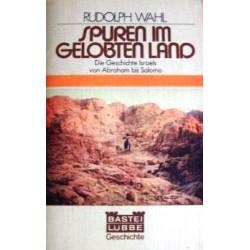 Spuren im gelobten Land. Von Rudolph Wahl (1977).