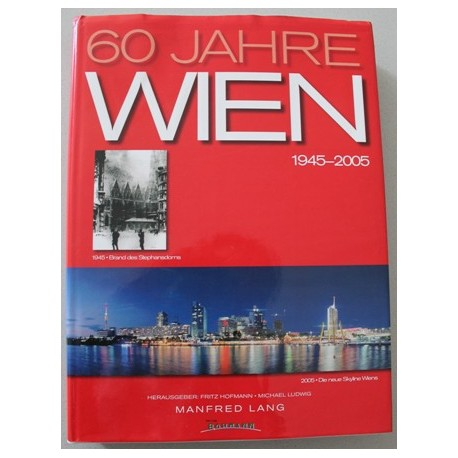 60 Jahre Wien. Von Manfred Lang (2005).