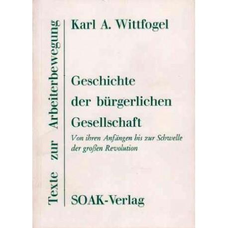 Geschichte der bürgerlichen Gesellschaft. Von Karl A. Wittfogel (1977).