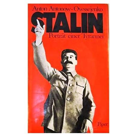 Stalin. Porträt einer Tyrannei. Von Anton Antonow-Owssejenko (1983).