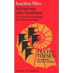 Schöpfung oder Evolution. Von Joachim Illies (1980).