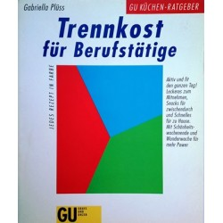 Trennkost für Berufstätige. Von Gabriella Plüss (1999).