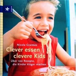 Clever essen, clevere Kids. Von Nicola Graimes (2004).
