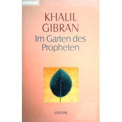 Im Garten des Propheten. Von Khalil Gibran (1998).