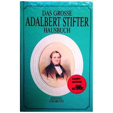 Das große Adalbert Stifter Hausbuch. Von Elisabeth Tschachler-Roth (1994).