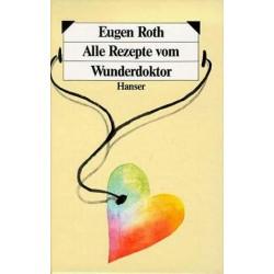 Alle Rezepte vom Wunderdoktor. Von Eugen Roth (1986).