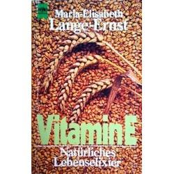 Vitamin E. Natürliches Lebenselexier. Von Maria-Elisabeth Lange-Ernst (1984).