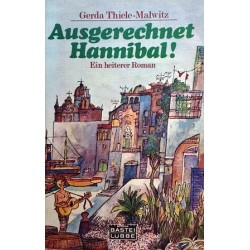 Ausgerechnet Hannibal. Von Gerda Thiele-Malwitz (1981).