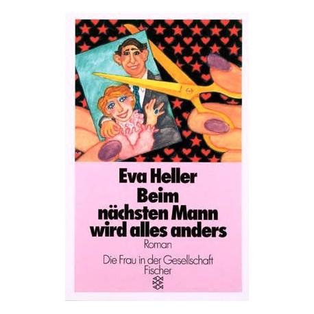 Beim nächsten Mann wird alles anders. Von Eva Heller (1990).