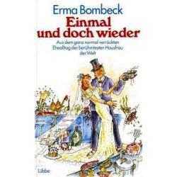 Einmal und doch wieder. Von Erna Bombeck (1993).