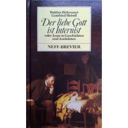 Der liebe Gott ist Internist. Von Walther Birkmayer (1978).