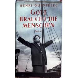 Gott braucht die Menschen. Von Henri Queffelec (1954).