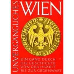 Unvergängliches Wien. Von Karl Ziak (1964).