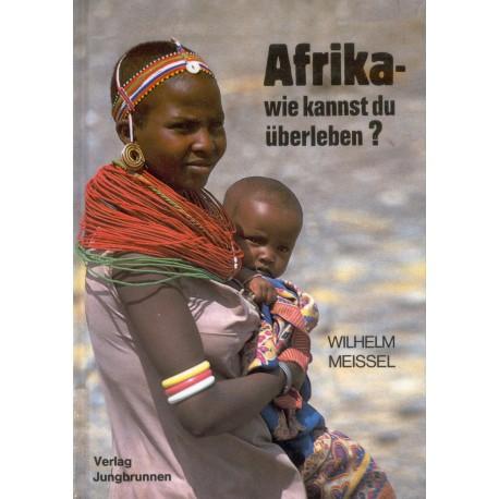 Afrika wie kannst du überleben? Von Wilhelm Meissel (1985).