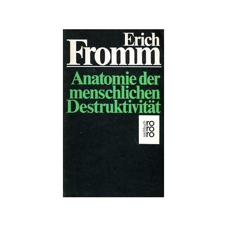 Anatomie der menschlichen Destruktivität. Von Erich Fromm (1981).