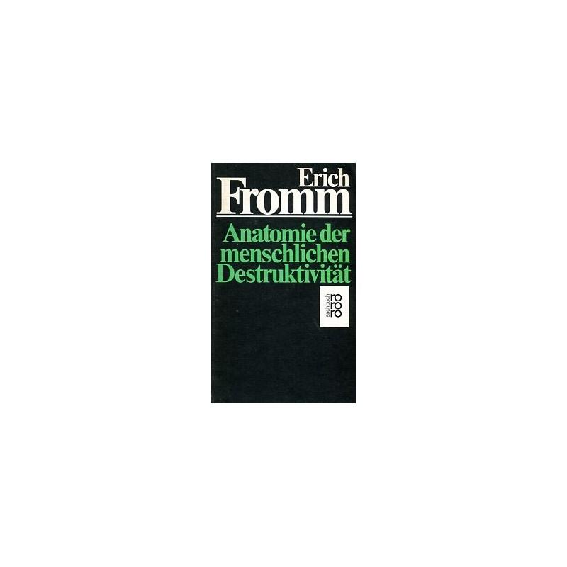 Anatomie der menschlichen Destruktivität. Von Erich Fromm (1981 ...