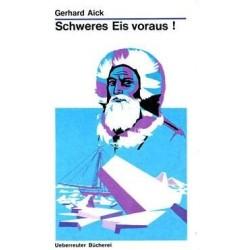 Schweres Eis voraus. Von Gerhard Aick (ca. 1977).